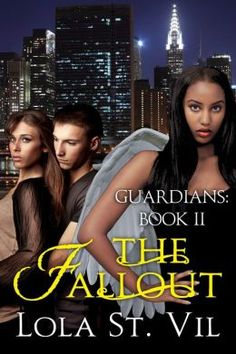 Guardians: The Fallout (Book 2) by Lola St. Vil Submit a review and become a Faerytale Magic Reviewer! www.faerytalemagic.com