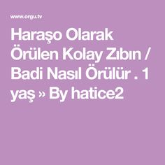 Haraşo Olarak Örülen Kolay Zıbın / Badi Nasıl Örülür . 1 yaş » By hatice2