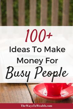100+ ideas to make money fast for busy people! Learn the ways in which people are making money in 2017