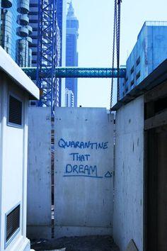 Quarantine that dream