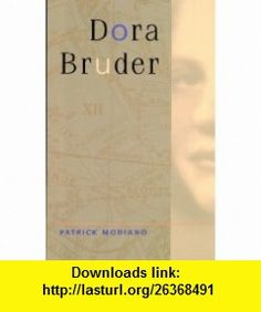 Dora Bruder (9780520214262) Patrick Modiano, Joanna Kilmartin , ISBN-10: 0520214269  , ISBN-13: 978-0520214262 ,  , tutorials , pdf , ebook , torrent , downloads , rapidshare , filesonic , hotfile , megaupload , fileserve