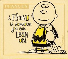 Peanuts gang snoopy & charlie brown a friend is someone you can lean on