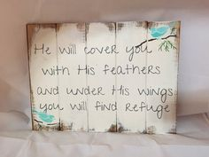 """He will cover you with Feathers, Psalm 91 sign 17 1/2""""w x 13""""h hand painted pallet style wood sign"""