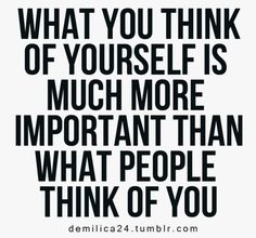 What you think of yourself. #quote
