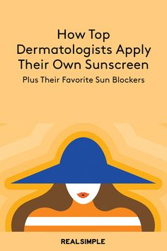 How Top Dermatologists Apply Their Own Sunscreen (Plus Their Favorite Sun Blockers) - Applique, Natural Hair Mask, Best Sunscreens, Baby Lotion, Beauty Tips For Face, Sun Care, Lip Moisturizer, Mouthwash, Beauty Care