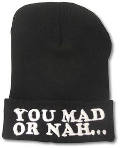 Are you Mad or Nah... Beanie ♡