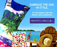 Heading for Vacation?? Step out in Style with Monte Carlo's comfy, fashionable, trendy apparels.