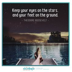 Keep your eyes on the stars, and your feet on the ground. Theodore Roosevelt, Inspirational Quotes, Eyes, Stars, Movie Posters, Movies, 2016 Movies, Film Poster, Films
