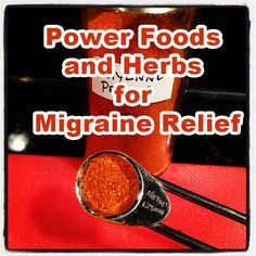Power Foods and Herbs for Migraine Relief