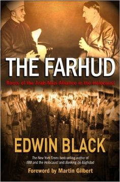 The Farhud: Roots of the Arab-Nazi Alliance in the Holocaust: Edwin Black: 9780914153146: Amazon.com: Books