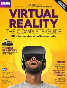 Virtual Reality - The Complete Guide sampler  THE BIG BOOK SERIES VIRTUAL REALITY - THE COMPLETE GUIDE           2016 – the year when virtual becomes reality...