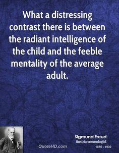 intelligence - openness, retaining a sense of wonder, flexibility, curiousity.