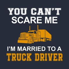 Trendy Ideas For Truck Driver Wife Quotes My Husband Truckers Girlfriend, Girlfriend Quotes, Wife Quotes, Husband Quotes, Quotes Quotes, New Trucks, Cool Trucks, Road Rage Humor, Truck Driver Wife