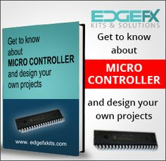 Free eBook on How to Design Your Own Microcontroller Projects – Edgefx Kits  Confused on how to design your own microcontroller projects? Then checkout this free ebook from Edgefxkits.com, which helps you to make your own projects.
