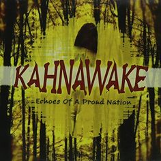 Echoes of a Proud Nation, by Kahnawake - CD. Mohawk People, National Aboriginal Day, All Locations, Native American, Warriors, Music, Painting, Musica, Musik