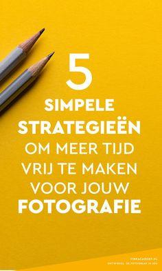 Kom je eigenlijk tijd te kort om te fotograferen? Zonde! In dit artikel deel ik vijf handige strategieën om meer tijd vrij te maken voor je fotografie! Fotografietips, fototips, fotografie inspiratie, betere fotograaf worden, foto-ontwikkeling