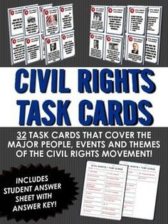 Civil Rights - Task Card with Student Handout and Answer Key - This 15 page Civil Rights resource includes 32 task cards related to the major people, events and themes of the Civil Rights. It is an excellent resource when reviewing or learning about the Civil Rights. The resource includes 32 individual cards, a blank set of cards so you can individualize the lesson, backs of cards to complete the set, answer sheet for student use when completing the activity, answer key and teacher…