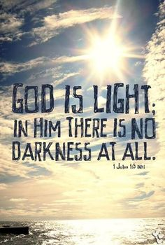 God is light. In Him there is no darkness at all. ❤️❤️❤️