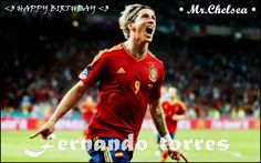 """Today it's 20th march 2013,   29 years ago A Child was born in Fuenlabrada,  Community of Madrid .....   who became SPAIN's one and only NO.9 striker   Presently plays at Chelsa No.9 .....   Yeah he is the """"EL ESPANIAN , EL MATADOR..... EL NINO   the goal machine... HAPPY 29th BIRTHDAY   ♥ FERNANDO TORRES."""