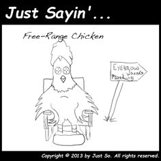 Oh the life of a free-range chicken!