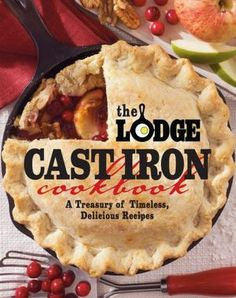 The Lodge Cast Iron Cookbook: A Treasury of Timeless Delicious Recipes. I'd love to try some of these recipes. I guess I need to add a cast-iron pan to my collection! Cast Iron Skillet Dessert Recipe, Cast Iron Skillet Cooking, Iron Skillet Recipes, Cast Iron Recipes, Lodge Cast Iron, Dutch Oven Cooking, Dutch Oven Recipes, Cooking Tips, Cooking Classes