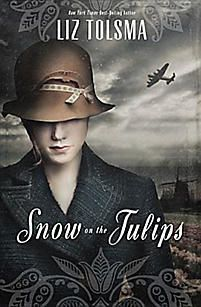 Snow on the Tulips by Liz Tolsma   (Historical Christian Fiction)