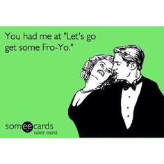 Who's got a FroYo date planned this week #allthelovers by theyogbar