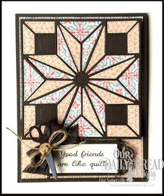 handmade quilt card from Designs by Lisa Somerville: Our Daily Bread Designs  star block die cut ... like the black line with pale tiny print papers ...