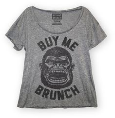 Buy Me Brunch!  I love all of these shirts.