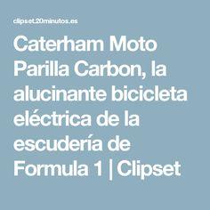 Caterham Moto Parilla Carbon, la alucinante bicicleta eléctrica de la escudería de Formula 1 | Clipset