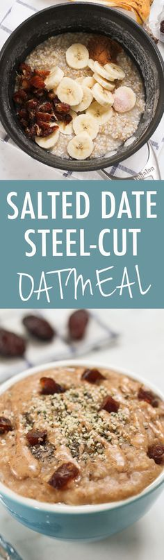 Start your day on a sweet note with this Salted Date Oatmeal, made with hearty steel-cut oats, banana slices, dates, cinnamon and sea salt.