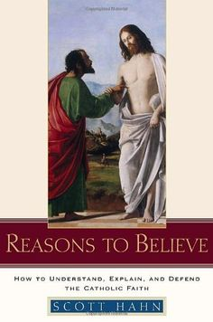 Reasons to Believe: How to Understand, Explain, and Defend the Catholic Faith by Scott Hahn, http://www.amazon.com/dp/0385509359/ref=cm_sw_r_pi_dp_moFyqb0WB06EY