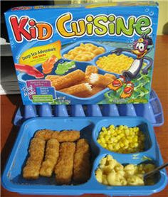 Kid Cuisine - I have to admit.... I eat these things still.... my favorite is the fish sticks with tater tots & corn.  :o)