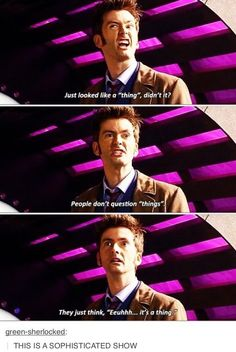 So sophisticated. Doctor Who