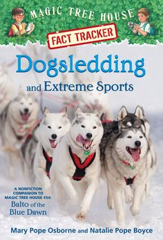 Dogsledding and Extreme Sports: A Nonfiction Companion to Magic Tree House Merlin Mission Balto of the Blue Dawn (Magic Tree House (R) Fact Tracker) Mary Pope Osborne, Natalie Pope Boyce 0385386443 9780385386449 Dogsledding a – Famous Last Words Activities For 2 Year Olds, Outdoor Activities For Kids, Reading Activities, Magic Treehouse, Cycling Art, 7 Year Olds, Extreme Sports, Outdoor Fun, Nonfiction Books