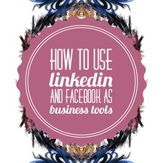 Liz Musil http://www.drlizmusil.com/drlizblog//how-to-use-linkedin-and-facebook-as-business-tools How to Use LinkedIn and Facebook as Business Tools