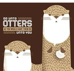 """""""Do unto otters and you would have them  do unto you."""" Adorable! Otters Cute, Baby Otters, Baby Sloth, Do Unto Otters, Otter Puns, Baby Animals, Cute Animals, Otter Love, Serpentina"""