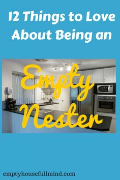 12 Things to Love About Being an Empty Nester