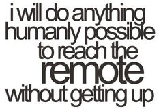 Reaching Remote Without Getting Up
