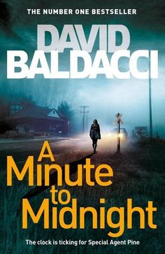 A Minute to Midnight. A gripping thriller featuring Atlee Pine, FBI Special Agent, by internationally bestselling author David Baldacci. Got Books, Books To Read, David Baldacci Books, Fiction Best Sellers, Nyt Bestseller, What To Read, Free Reading, Book Lists, Reading Online