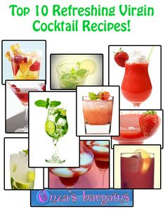 Top 10 Refreshing Virgin Cocktail Recipes! ~for those hot summer days when you can't drink booze :P