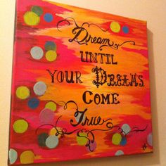 Dream until your dreams come true -painting  by Joanna Martinez