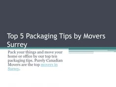 Relocation of home and office is very hectic work to do. There are some key points for planning and preparation of moving and packaging. These are some helpful moving tips presented by Surrey Movers.