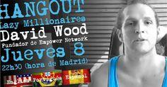 Esta noche conferencia en directo con David Wood, fundador de Empower nos va contar su historia y como se hizo millonario con este negocio de #internetmarketing #anabelycarlos vamos estar ahí y TU http://anabelycarlosmarketers.info/rias