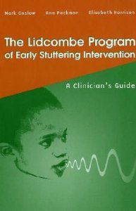 Amazon.com: The Lidcombe Program of Early Stuttering Intervention: A Clinician's Guide (9780890799048): Mark Onslow: Books