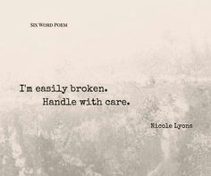 I'm easily broken. Handle with care. Infj, Introvert, Six Words, Describe Me, I Can Relate, Me Quotes, Poems, Thoughts, Ocd
