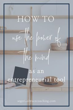 How to Use The Power of The Mind as An Entrepreneurial Tool | Mindset Tips