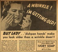 Old Ivory Soap Ad - Dishpan hands make you look old. Description from pinterest.com. I searched for this on bing.com/images