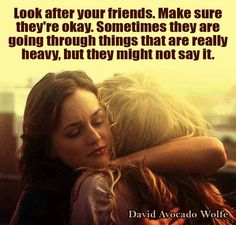 Look after your friends