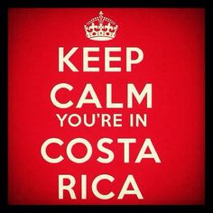 Keep Calm You're In Costa Rica #costarica #keepcalm #puravida